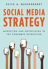 Social Media Strategy Vol. by Keith A. Quesenberry (2015, Paperback)
