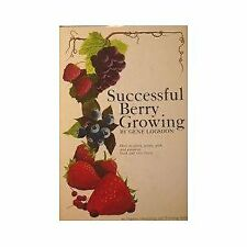 Successful Berry Growing: How to Plant, Prune, Pic
