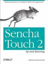 Sencha Touch 2 Up and Running: Building Enterprise Cross-Platform Mobile Web App