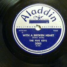 FIVE KEYS doo-wop 78 WITH A BROKEN HEART / TOO LATE on Aladdin VG++ cond. RJ 782
