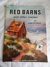 RED BARNS AND OTHER SCENES BY ARDEN VON DEWITZ Walter T. Foster  #111
