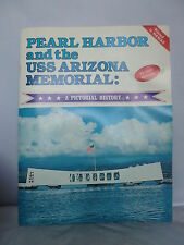 Pearl Harbor and the USS Arizona Memorial - A Pictorial History 1986