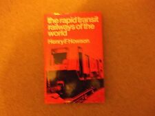 Rapid Transit Railways of the World by Henry F. Howson (Hardback, 1971)