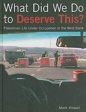 What Did We Do to Deserve This? Palestinian Life Under Occupation in the West Ba