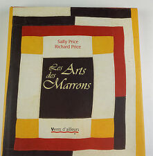 Les arts des Marrons 2005 Sally et Richard Price Guyane anthropologie