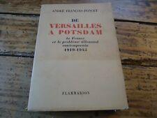 WWI - DE VERSAILLES A POSTDAM PROBLEME ALLEMAND 1919-1945 ANDRE FRANCOIS PONCET