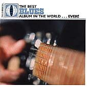 The Best Blues Album in the World Ever by Various Artists CD 2000 - Sealed