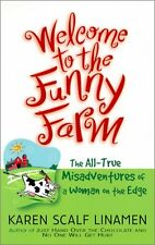 Welcome to the Funny Farm: The All-True Misadventu