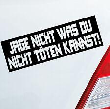 Auto Aufkleber Jage nicht was du nicht töten kannst Sticker FUN DUB JDM OEM 559