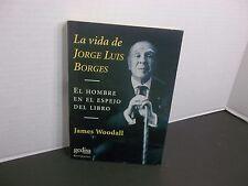 La Vida de Jorge Luis Borges por James Woodall