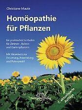 Homöopathie für Pflanzen: Ein praktischer Leitfaden... | Buch | Zustand sehr gut