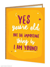 Brainbox Candy funny humorous 'Yes You're Old' birthday greeting card cheeky