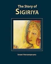 NEW The Story of Sigiriya by Senani Ponnamperuma