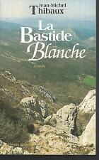 La bastide blanche.Jean-Michel THIBAUX.Presses de la Cité T001
