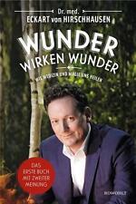 Wunder wirken Wunder von Eckart von Hirschhausen (2016, Gebundene Ausgabe) NEU!