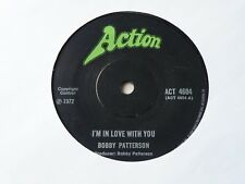 BOBBY PATTERSON I'M IN LOVE WITH YOU / MARRIED LADY 45 UK ACTION 1972 FUNK SOUL