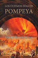 Los últimos días de Pompeya by Edward Bulwer-Lytton (2016, Paperback)