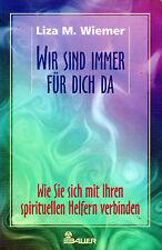WIR SIND IMMER FÜR DICH DA - Esoterik Buch mit Medium Liza M. Wiemer