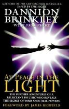 At Peace in the Light: The Further Adventures of a Reluctant Psychic Who Reveals