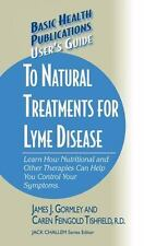 User's Guide to Natural Treatments for Lyme Disease (2006, Hardcover)