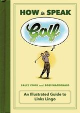 GOLF BOOK How to Speak GUIDE TO LINKS LINGO HARDCOVER SPORTS IMPROVEMENT COURSE