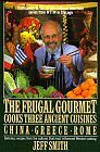 The Frugal Gourmet Cooks Three Ancient Cuisines: China, Greece, and Rome by Jeff