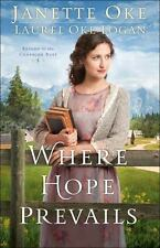 Return to the Canadian West: Where Hope Prevails 3 by Janette Oke and Laurel...