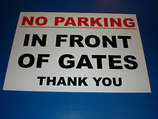 No Parking in Front of Gates Thank You A4 Semi-rigid Plastic Sign Silk Screened