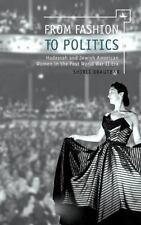From Fashion to Politics : Hadassah and Jewish American Women in the Post Wor...