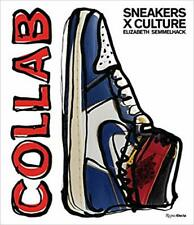 Sneakers x Culture: Collab HARDCOVER – 2019 by Elizabeth Semmelhack