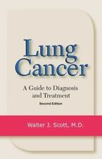 Lung Cancer: A Guide to Diagnosis and Treatment, Scott MD, Walter J., New Book