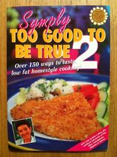 Symply To Good To Be True 2 By Annette Sym... Low Fat Homestyle Recipes