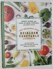 The Beekman 1802 Heirloom Vegetable Cookbook: 100 Delicious Heritage-ExLibrary