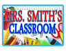 PERSONALIZED TEACHER CLASSROOM SIGN ALUMINUM NO RUST FULL COLOR CUSTOM SIGN #080