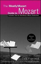 The Mostly Mozart Guide to Mozart: By Vigeland, Carl