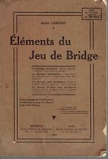 Eléments du jeu de BRIDGE.   André longchay.  1922.