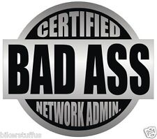 CERTIFIED BAD A$$ NETWORK ADMIN. STICKER BLACK ON GREY