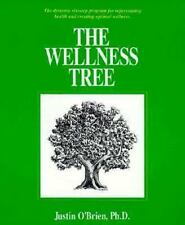 The Wellness Tree: The Dynamic Six-Step Program for Rejuvenating Health and