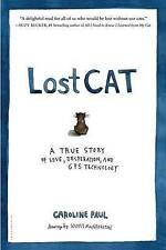 Lost Cat: A True Story of Love, Desperation, and GPS Technology by Paul, Carolin