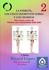 La Energia, Los Cinco Elementos Godai y Los Chakras (Paperback or Softback)