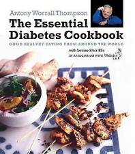 The Essential Diabetes Cookbook: Good Healthy Eating from Around the World in As
