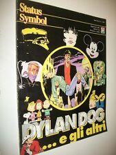STATUS SYMBOL N.8.DYLAN DOG...E GLI ALTRI. DIABOLIK/CORTO MALTESE/TEX/ALAN FORD&