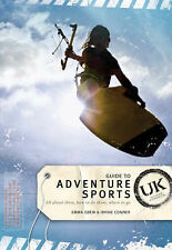 Guide to Adventure Sports - UK: All About Them, How to Do Them and Where to Go,