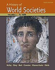 A History of World Societies, Volume 1 : To 1600 by John P. McKay, Merry E....