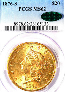 1876-S $20 MS62 PCGS/CAC-ONLY 141 IN HIGHER GRADE -LIBERTY HEAD