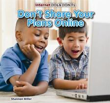 Don't Share Your Plans Online (Internet Dos & Don'ts)