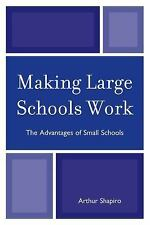 Making Large Schools Work: The Advantages of Small Schools