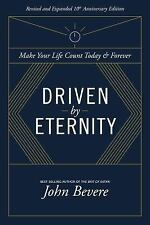 NEW! Driven by Eternity Make Your Life Count Today & Forever PB by John Bevere