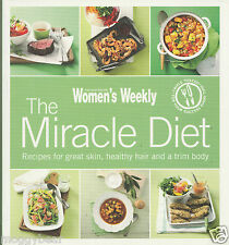 The Miracle Diet: Recipes for Great Skin, Healthy Hair and a Trim Body