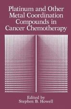 Platinum and Other Metal Coordination Compounds in Cancer Chemotherapy (2013,...
